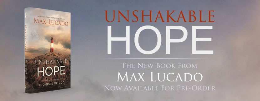 Book Review: Unshakable Hope by Max Lucado Christianbook.com Order